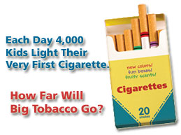 Join the fight to Stop Big Tobacco.